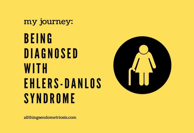 My Journey: Being Diagnosed with Ehlers-Danlos Syndrome